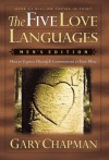 The Five Love Languages: Men's Edition: How to Express Heartfelt Commitment to Your Mate - Gary Chapman