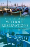 Without Reservations - Alice Steinbach