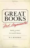Great Books, Bad Arguments: Republic, Leviathan, & the Communist Manifesto - W.G. Runciman