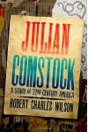 Julian Comstock: A Story of 22nd-Century America - Robert Charles Wilson