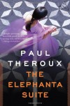 The Elephanta Suite: Three Novellas - Paul Theroux