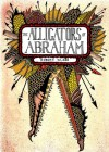 The Alligators of Abraham - Robert Kloss
