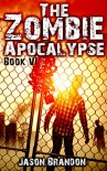 The Zombie Apocalypse: Book VI - Jason Brandon