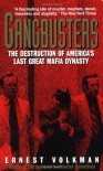 Gangbusters: The Destruction of America's Last Great Mafia Dynasty - Ernest Volkman