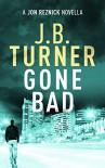 Gone Bad - J. B. Turner