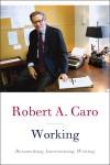 Working - Robert A. Caro