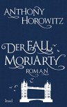 Der Fall Moriarty - Anthony Horowitz, Lutz-W. Wolff
