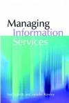 Managing Information Services - Sue Roberts, J.E. Rowley