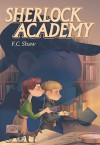 Sherlock Academy - F.C. Shaw