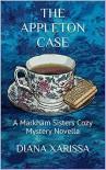 The Appleton Case (A Markham Sisters Cozy Mystery Novella Book 1) - Diana Xarissa