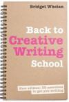 Back to Creative Writing School - Bridget Whelan