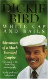 White Cap and Bails - Dickie Bird