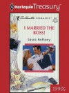 I Married the Boss! - Laura Anthony