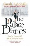 The Palace Diaries: Twelve Years with HRH Prince Charles - Sarah Goodall, Nicholas Monson