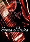 Senza Musica - Morgana Lux