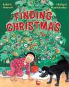 Finding Christmas - Robert Munsch, Michael Martchenko
