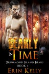 Bearly in Time (Drummond Island Bears Book 1) - Erin Kelly