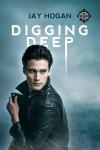 Digging Deep (Digging Deep #1) - Jay Hogan