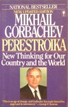 Perestroika: New Thinking for Our Country and the World - Mikhail S. Gorbachev