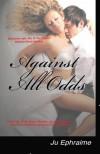 Against All Odds - Ju Ephraime