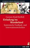 Einladung ins Wunderland: Systemische Feedback- und Interventionstechniken - Carmen Kindl-Beilfuß