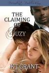 The Claiming of Suzy - K.T. Grant