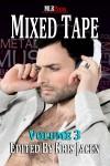 Mixed Tape Volume Series #3 - Kris Jacen, Gwynn Marssen, Silvia Violet, Sara York, Jade Buchanan, Benjamin Cole, D.H. Starr