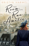 The Room on Rue Amélie - Kristin Harmel