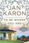 To Be Where You Are (A Mitford Novel) - Jan Karon