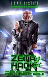 Zeta Hack: A Paranormal Space Opera Adventure (Star Justice) (Volume 3) - Michael-Scott Earle