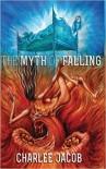 The Myth Of Falling - Charlee Jacob