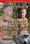 The Human's Complicated Wolf - A.J. Jarrett