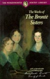 The Works of the Brontë Sisters - Charlotte Brontë, Emily Brontë, Anne Brontë