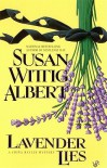 Lavender Lies - Susan Wittig Albert