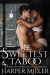 The Sweetest Taboo: An Unconventional Romance - Harper Miller
