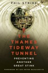 The Thames Tideway Tunnel: Preventing Another Great Stink - Phil Stride