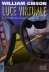 Luce virtuale - William Gibson, Delio Zinoni
