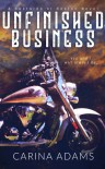 Unfinished Business: A Bastards of Boston Novel - Carina Adams