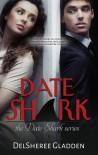 Date Shark - DelSheree Gladden