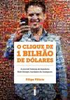 O clique de 1 bilhão de dólares (Portuguese Edition) - Filipe Vilicic