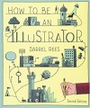 How to be an Illustrator - Darrel Rees, Nicholas Blechman