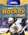 A Superfan's Guide to Pro Hockey Teams (Pro Sports Team Guides) - Tyler Omoth