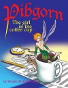 Pibgorn: The Girl in the Coffee Cup - Brooke McEldowney