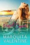 Picture Perfect Summer  - Marquita Valentine