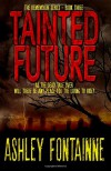 Tainted Future (The Rememdium Series) (Volume 3) - Ashley Fontainne