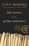 101 Letters to a Prime Minister: The Complete Letters to Stephen Harper - Yann Martel