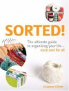 Sorted!: The Ultimate Guide to Organising Your Life Once and for All - Lissanne Oliver