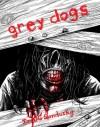 Grey Dogs - Ian D.G. Sandusky