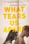 What Tears Us Apart - Deborah Cloyed