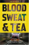 Blood, Sweat and Tea: Real Life Adventures in an Inner-city Ambulance - Tom Reynolds
